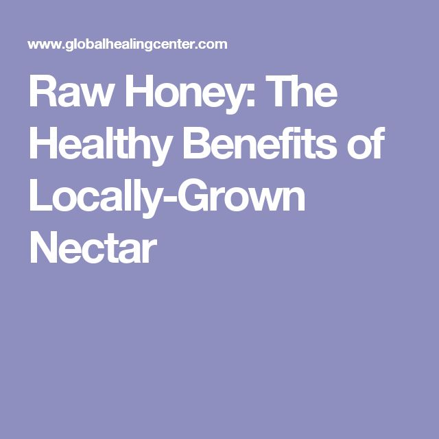 Raw Honey: The Healthy Benefits of Locally-Grown Nectar