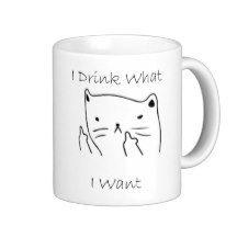 I Drink What I Want Basic White Mug