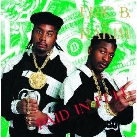 """""""Paid In Full"""" - Eric B. and Rakim   One of the best hip hop albums of all-time!  Smooth flow, classy verses and rhymes, and dexterous turntablism.  Buy this album, and will pay you back in full many times over!"""