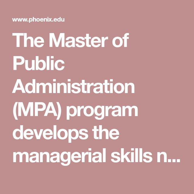 The Master of Public Administration (MPA) program develops the managerial skills necessary to manage in the public sector. This program focuses on an ent