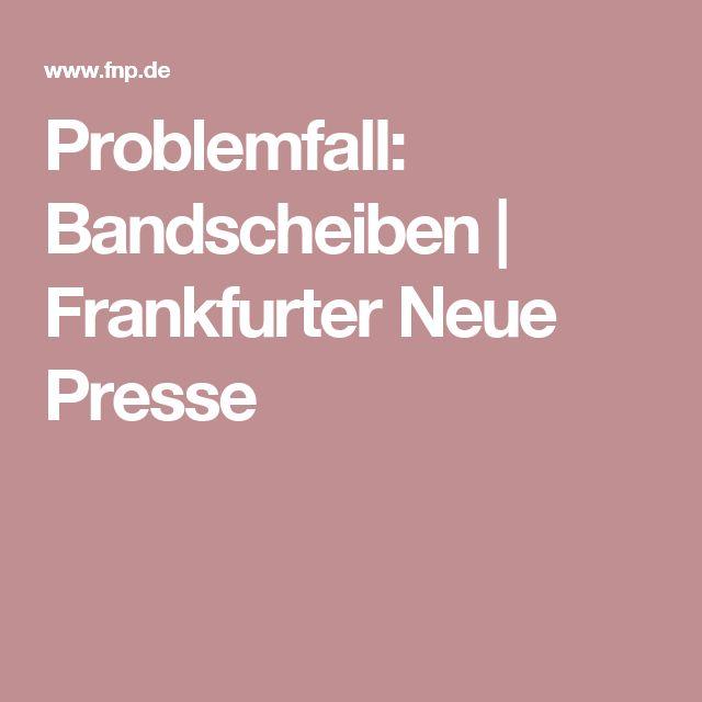 Problemfall: Bandscheiben | Frankfurter Neue Presse