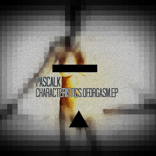 Pascalk - Characteristics Of Orgasm