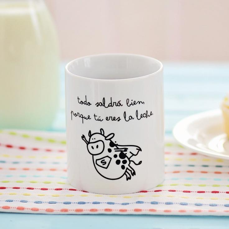 """Mug """"Todo saldrá bien, porque tú eres la leche"""""""