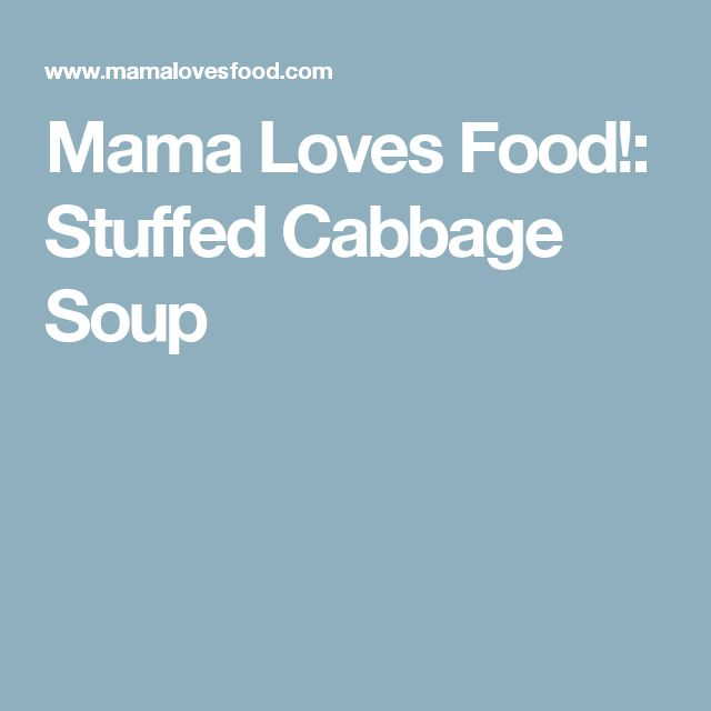 Mama Loves Food!: Stuffed Cabbage Soup