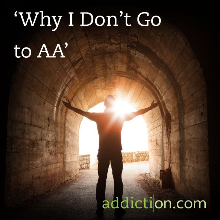 Really enjoyed this read  'Why I Don't Go to AA'. I am not anti AA, anyway to stay sober is a good thing! Whatever works for you, make it happen. There are many forms of help for Recovering, don't be afraid to find the one that your most comfortable with.