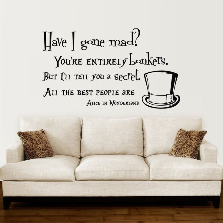 Alice in Wonderland *Have I Gone Mad* Quote Wall Sticker