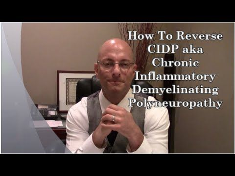 What Is Chronic Inflammatory Demyelinating Polyneuropathy? How To Heal CIDP