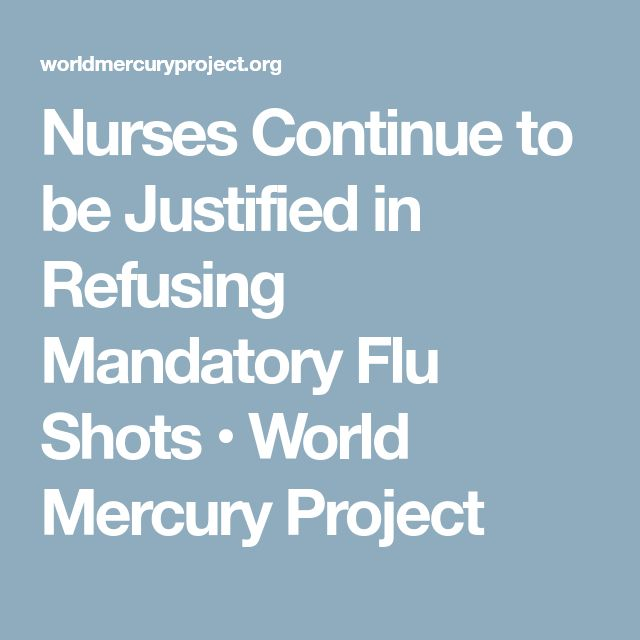 Nurses Continue to be Justified in Refusing Mandatory Flu Shots • World Mercury Project