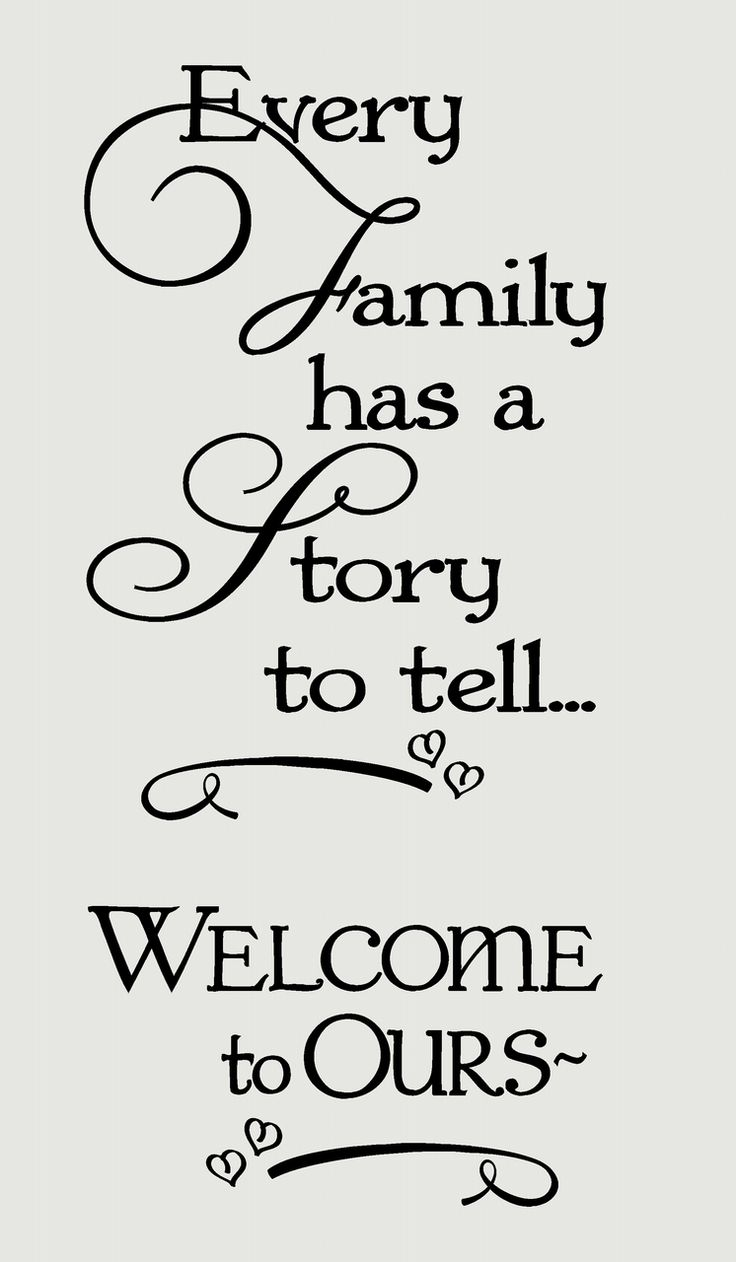 Quotes About The Importance Of Family Every Family Has A Story To Tell Welcome To Ours Wall Words Wall