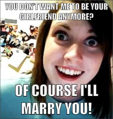 Overly Attached Girlfriend - Mad About Memes