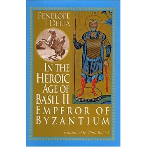 Penelope Delta: one of the most important Greek authors of early 20th century . She wrote this heroic account of Basil II, Byzantine Emperor of the Dark Ages... Great for those who like adventure and historic dramas