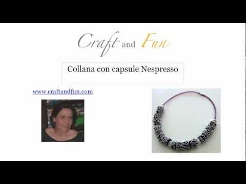 Collana Nespresso (video tutorial on how to make a gorgeous necklace from single coffee capsules.  From Craft and Fun.
