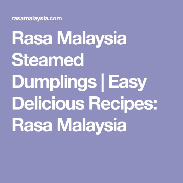 Rasa Malaysia Steamed Dumplings | Easy Delicious Recipes: Rasa Malaysia