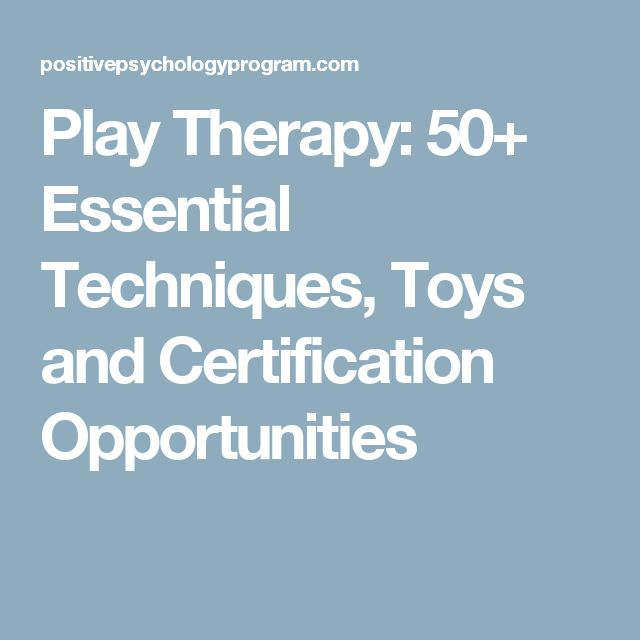 play therapy: 50+ essential techniques, toys and certification ...