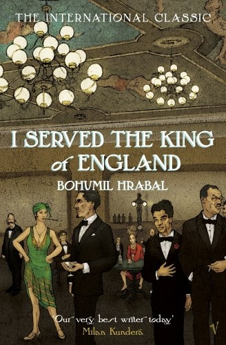 I Served the King of England - Bohumil Hrabal