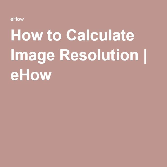 How to Calculate Image Resolution | eHow