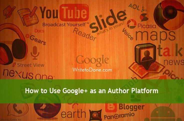 How-to-Use-Google-as-an-Author-Platform copy