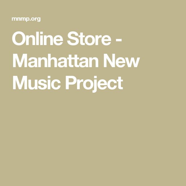 Online Store - Manhattan New Music Project
