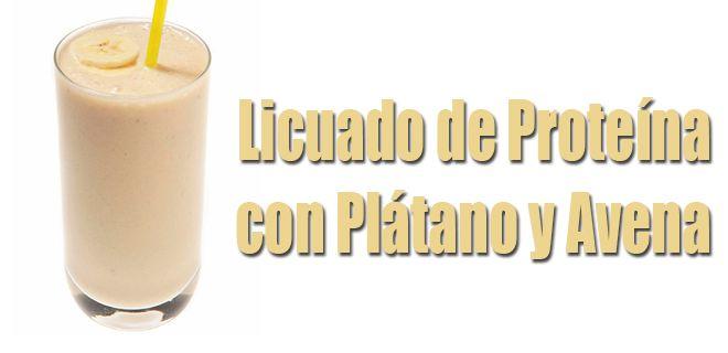 Licuado de Proteína con Plátano y Avena