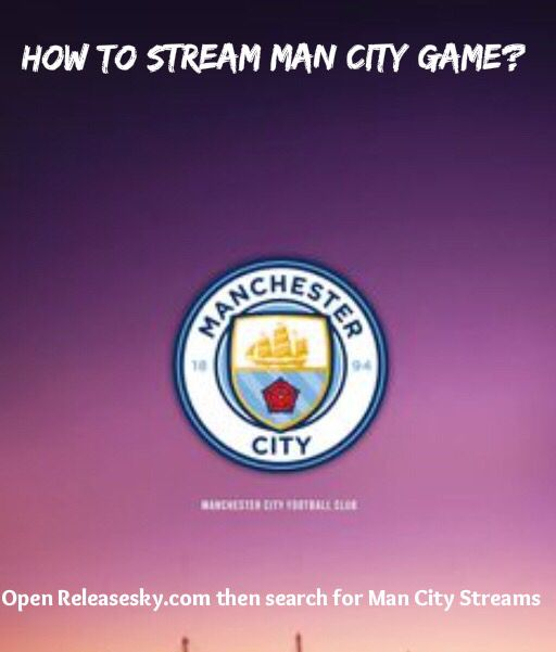 How to get free streams for Manchester City games? Steps: 1  Open