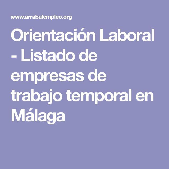 Orientación Laboral - Listado de empresas de trabajo temporal en Málaga