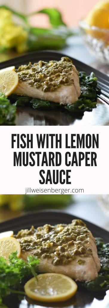 Fish with Lemon Mustard Caper Sauce -- A quick and easy #recipe that works with all different types of fish for a #healthy dinner recipe. | #dinner |  #seafood | #nutritionjill | @nutritionjill https://jillweisenberger.com/fish-with-lemon-mustard-caper-sauce/