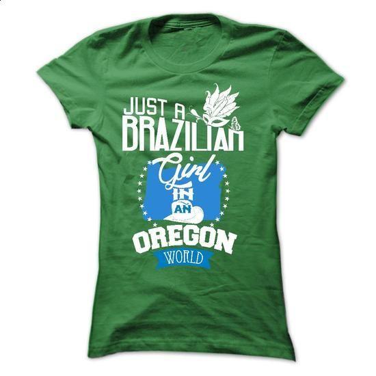 Brazilian girl in OREGON - #funny tee #mens hoodie. GET YOURS => https://www.sunfrog.com/LifeStyle/Brazilian-girl-in-OREGON-Ladies.html?68278