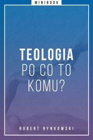 Teologia - po co to komu? Minibook Roberta Rynkowskiego jest próbą odpowiedzi na szereg pytań związanych z teologią. Czy teologia jest potrzebna osobom wierzącym? A może wręcz przeciwnie – to niewierzący powinni uczyć się teologii? Czy wierzący (lub niewierzący) powinni w ogóle zastanawiać się nad tym, co o sądzono np. o zbawieniu?