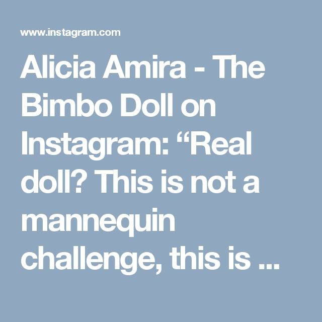 "Alicia Amira - The Bimbo Doll on Instagram: ""Real doll? This is not a mannequin challenge, this is my reality 💋🎀 kisses #realdoll #doll #humandoll #livingdoll #girly #pink #mannequin…"""