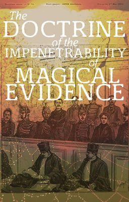 The Doctrine of the Impenetrability of Magical Evidence #wattpad #fantasy