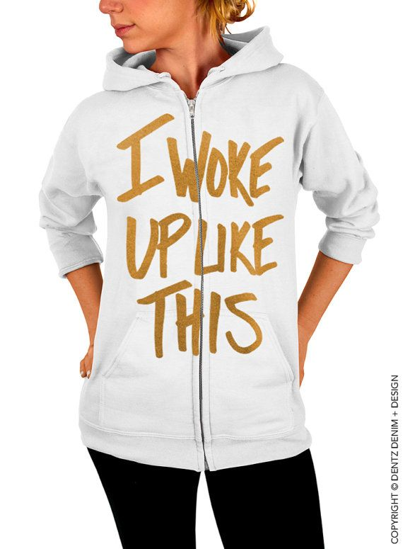 "Use coupon code ""pinterest"" I Woke Up Like This - White with Gold Zip Up Hoodie by DentzDenim"