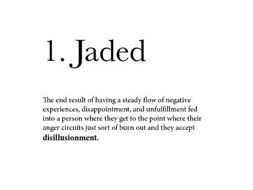 Being Jaded Quotes. QuotesGram by @quotesgram