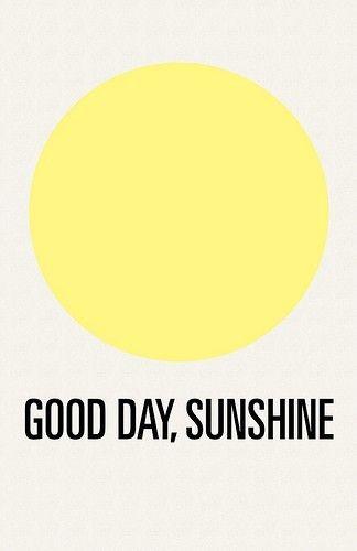Yellow.: Good Day Sunshine, The Beatles, Good Mornings, Goodday, Hello Sunshine, Sunny Day, Earth Day, Summer Sunshine, Hello Summer