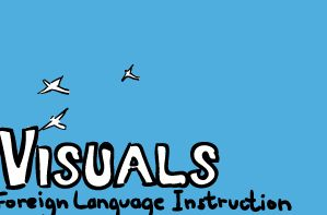 Visuals for foreign language instruction