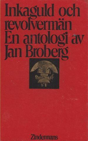 """""""Inkaguld och revolvermän"""" av Jan Broberg"""