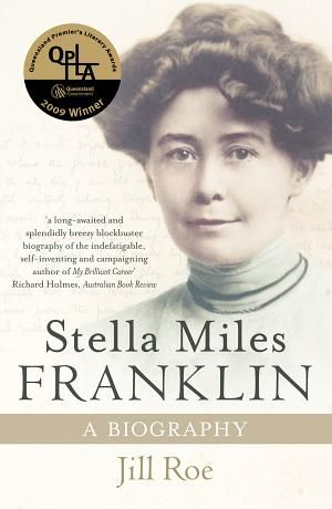 Cover art - To meet Miles Franklin was as invigorating as to ride on a spring morning across the Monaro plains she so dearly loved' Henrietta Drake-Brockman Stella Miles Franklin was born in the Australian bush. At the age of twenty-one, she became an international publishing sensation with MY BRILLIANT CAREER, which more than a century later is still regarded as an Australian classic.