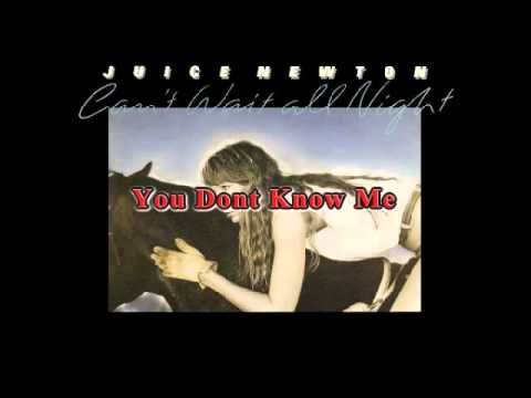 Juice Newton - You Dont Know Me - YouTube