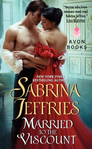 Married to the Viscount (Swanlea Spinsters, Book 5) by Sabrina Jeffries--new cover for reissue