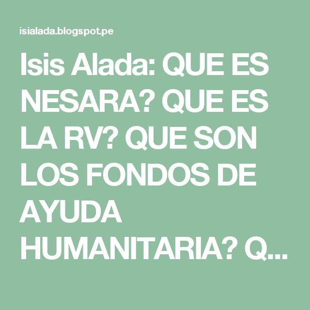 Isis Alada: QUE ES NESARA? QUE ES LA RV? QUE SON LOS FONDOS DE AYUDA HUMANITARIA? QUE SON LOS BONOS DE PROSPERIDAD?