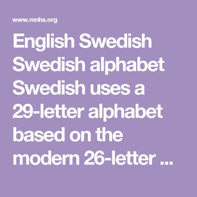 English Swedish Swedish alphabet Swedish uses a 29-letter alphabet based on the modern 26-letter basic Latin alphabet plus the three letters Å/å, Ä/ä and Ö/ö. There are several ways to enter the special Swedish letters into a search in the Search Tool if you do not have a Swedish-language keyboard: