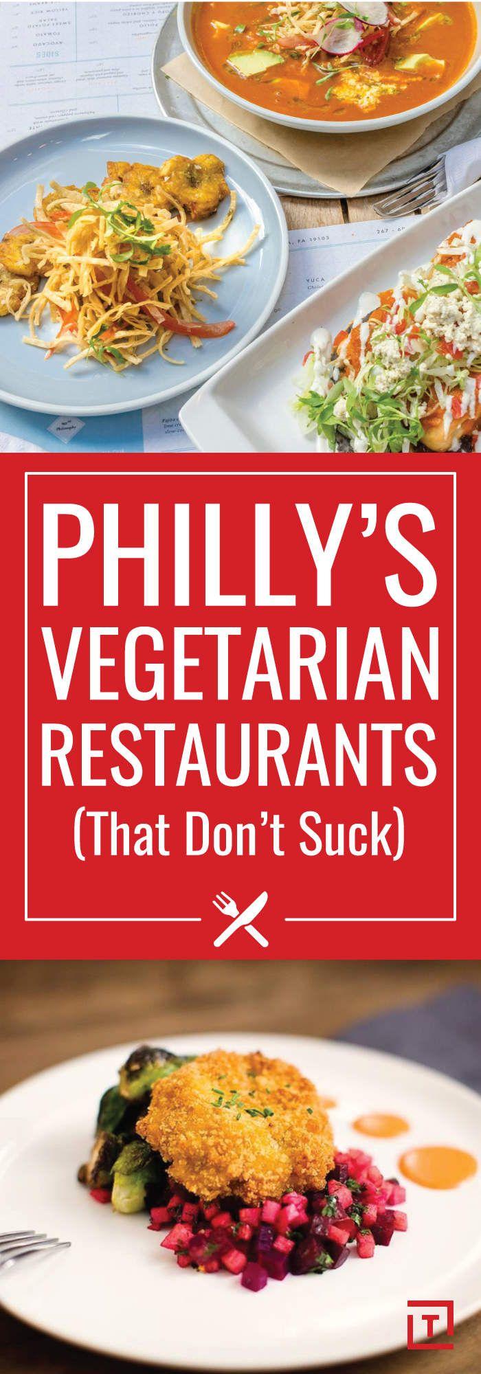 Philly's Vegetarian Restaurants That Don't Suck
