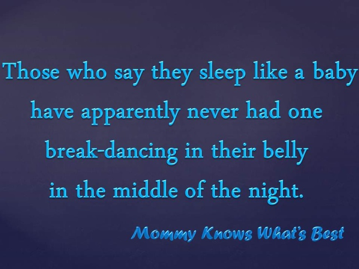 Haha this is so true! All my girls were especially kicky in the middle of the night. :)