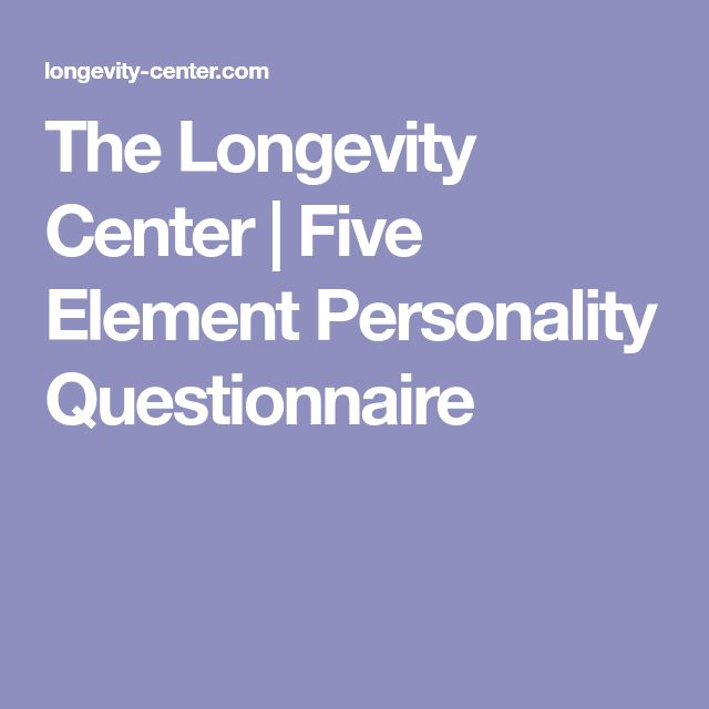 The Longevity Center |   Five Element Personality Questionnaire