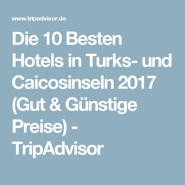 Die 10 Besten Hotels in Turks- und Caicosinseln 2017 (Gut & Günstige Preise) - TripAdvisor