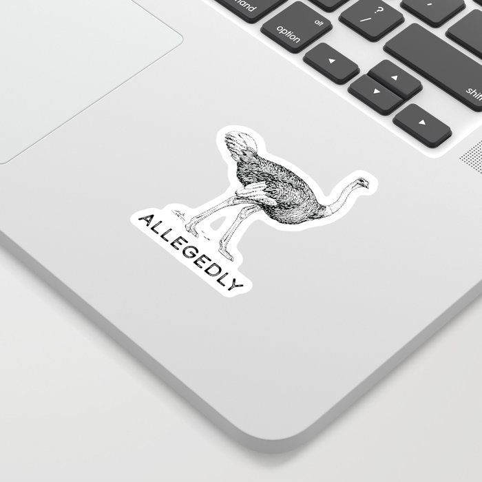 Buy Allegedly Ostrich Letterkenny Sticker By Sunnylemonader Worldwide Shipping Available At Society6 Com Just One Of Millions O Letterkenny Ostrich Stickers