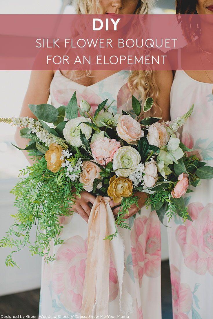 Diy Silk Flower Bouquet For An Elopement Pinterest Silk Flower