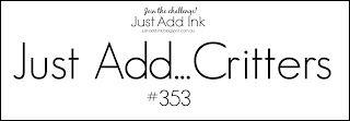 "Just Add Ink: Just Add Ink #353...""Just Add Critters"""