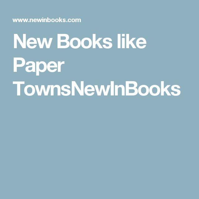 New Books like Paper TownsNewInBooks