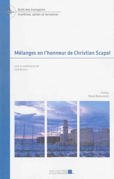 Etudes consacrées au droit maritime et des transports, domaines dans lequel est spécialisé C. Scapel, maître de conférences de l'Université d'Aix-Marseille, avocat au barreau de Marseille et président de l'Institut méditerranéen des transports maritimes.