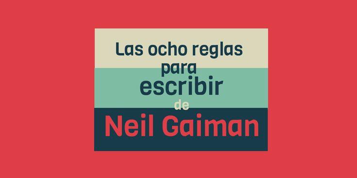 Las ocho reglas para escribir de Neil Gaiman. Neil Gaiman es un escritor de culto y sus reglas de escritura son tan sencillas como eficaces.